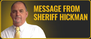 Message from sheriff Rick Hickman.
